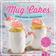 Mug Cakes: Im Becher gebacken – blitzschnell serviert
